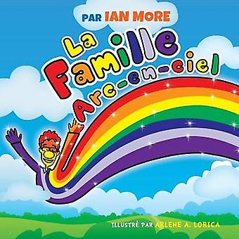La Famille ARCEnCiel by More & Ian