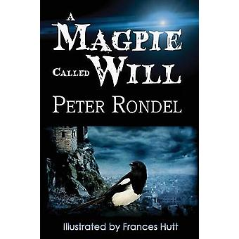 A Magpie Called Will by Rondel & Peter