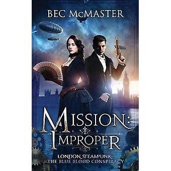 Mission Improper by McMaster & Bec