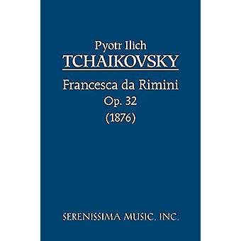Francesca da Rimini Op.32 by Tchaikovsky & Peter Ilyich