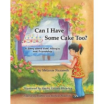 Can I Have Some Cake Too a Story about Food Allergies and Friendship by Nazareth & Melanie