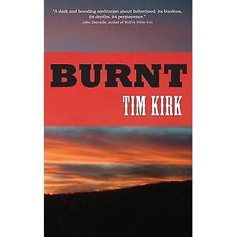 Burnt by Kirk & Tim