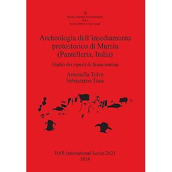 Archeologia dellinsediamento protostorico di Mursia Pantelleria Italia Studio dei reperti di fauna marina by Tolve & Antonella