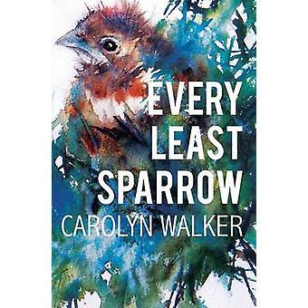 Every Least Sparrow by Walker & Carolyn