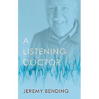 A Listening Doctor by Jeremy Bending - 9780704374539 Book