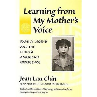 Apprendre de My Mother-apos;s Voice - Family Legend and the Chinese Americ
