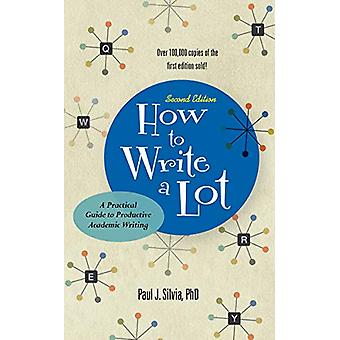 How to Write a Lot - A Practical Guide to Productive Academic Writing