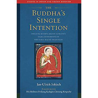 The Buddha's Single Intention - The Vajra Statements of Drigung Kyobpa