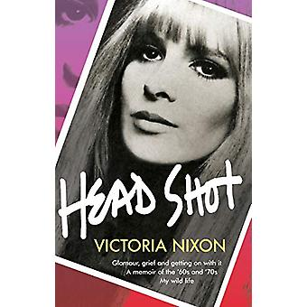 Head Shot - Glamour - grief and getting on with it by Victoria Nixon -