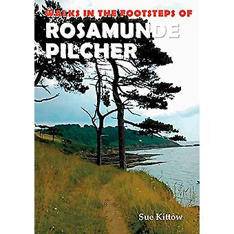 Walks in the footsteps of Rosamunde Pilcher by Sue Kittow - 978191075