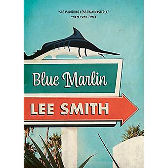 Blue Marlin by Lee Smith - 9781949467314 Book