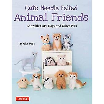 Cute Needle Felted Animal Friends - Adorable Cats - Dogs and Other Pet