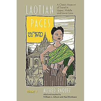 Laotian Pages - A Classic Account of Travel in Upper - Middle and Lowe