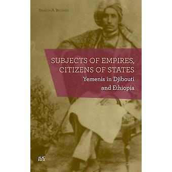 Subjects of Empires/Citizens of States - Yemenis in Djibouti and Ethio