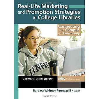 Real-Life marketing-en promotie strategieën in universiteitsbibliotheken: verbinden met campus en Community