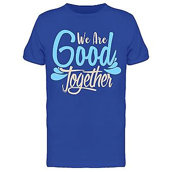 We Are Good Together Tee Men's -Image by Shutterstock Men's T-shirt