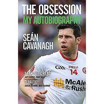 Sean Cavanagh - The Obsession - My Autobiography door Sean Cavanagh - 978