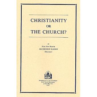 Christianity or the Church? by Ilarion Troitsky - 9780884650836 Book