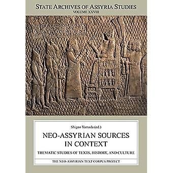 Neo-Assyrian Sources in Context - Thematic Studies of Texts - History