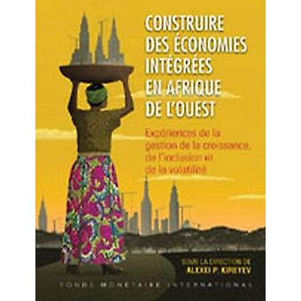 Building Integrated Economies in West Africa (French Edition) by Alex