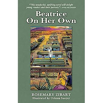 Beatrice On Her Own by Rosemary Zibart - 9781932926767 Book