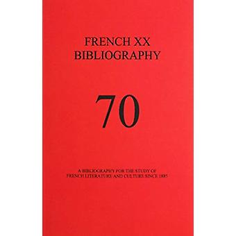 French XX Bibliography Issue 70 by Edited by Alisa Belanger
