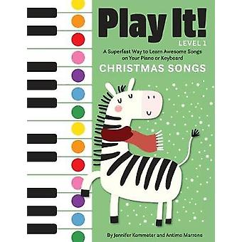 Play It! Christmas Songs - A Superfast Way to Learn Awesome Songs on Y