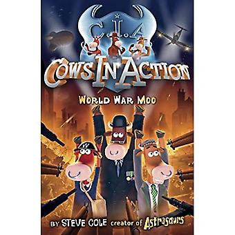 Cows in Action: World War Moo (Cows in Action)