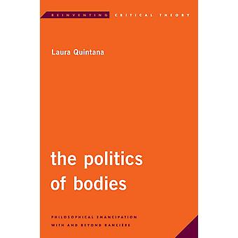 The Politics of Bodies by Quintana & Laura
