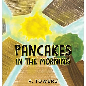 Pancakes in the Morning by R Towers