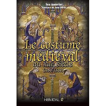 Le costume médiévale au XIIIème siècle (1180-1320)