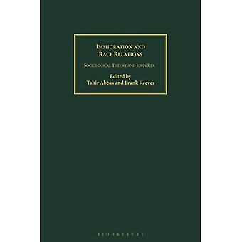 Immigration and Race Relations: Sociological Theory and John Rex