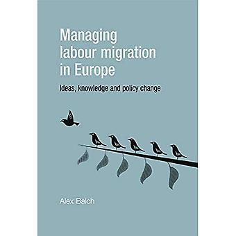 Beheer van arbeidsmigratie in Europa: ideeën, kennis en beleidsverandering