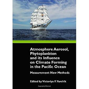 Atmosfär Aerosol, Fytoplankton och dess påverkan på klimatformning i Stilla havet: Mätning - Nya metoder