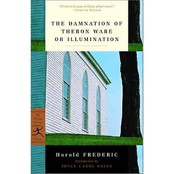 The Damnation of Theron Ware or Illumination (New edition) by Harold
