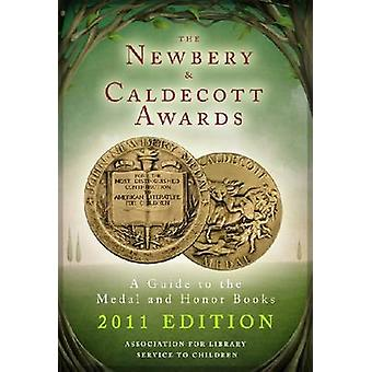 The Newbery and Caldecott Awards - A Guide to the Medal and Honor Book