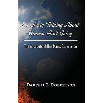 Everybody Talking about Heaven Ain't Going - The Accounts of One Man's