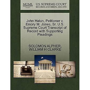 John Halun - Petitioner V. Emory M. Jones - Sr. U.S. Supreme Court Tr