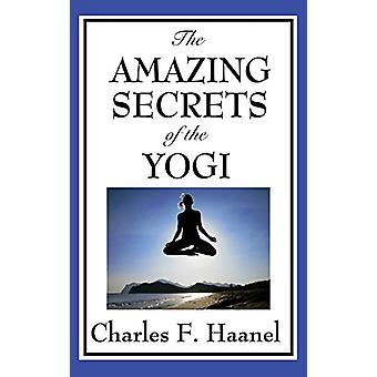 The Amazing Secrets of the Yogi by Charles F Haanel - 9781515432906 B