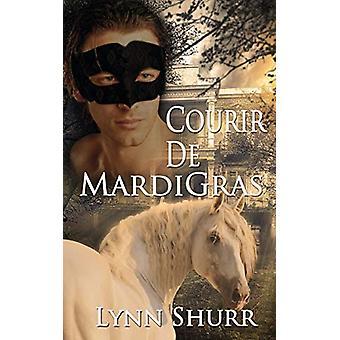 Courir De Mardi Gras by Lynn Shurr - 9781628305135 Book