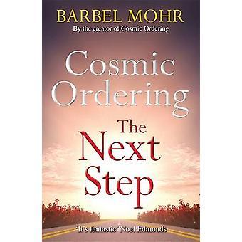 Kosmisk beställning - Nästa steg - Det nya sättet att forma verkligheten genom
