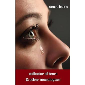 collector of tears - and other monologues by Sean Burn - 9781906582913