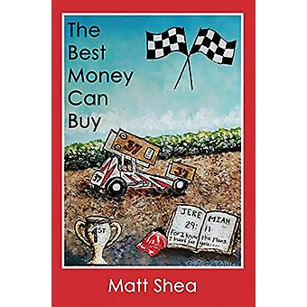 The Best Money Can Buy by Matt Shea - 9781949756562 Book