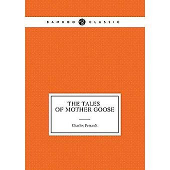 The Tales of Mother Goose by Charles Perrault - 9785519486583 Book