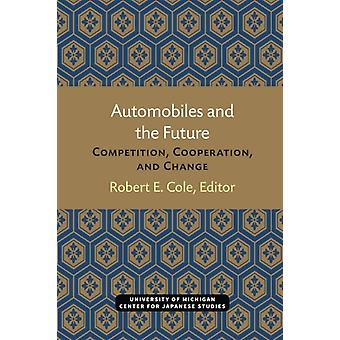 Automobiles and the Future by Edited by Robert Cole
