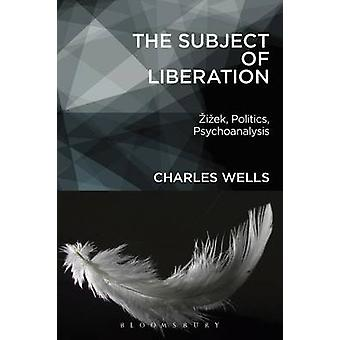 The Subject of Liberation by Wells & Charles