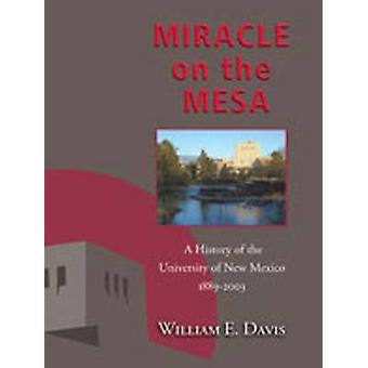 Miracle on the Mesa by William E. Davis