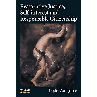 Restorative justice selfinterest and responsible citizenship