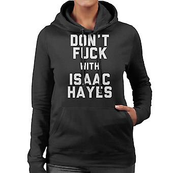 Dont Fuck With Isaac Hayes Women's Hooded Sweatshirt