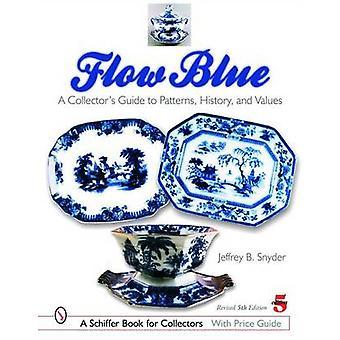 Blauw - een Collector's Guide to patronen - geschiedenis- en waarden door stromen